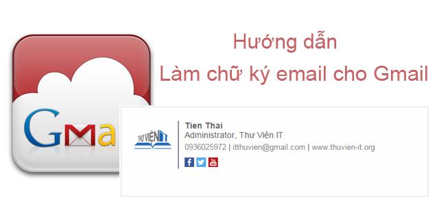 Hướng dẫn làm chữ ký email cho Gmail